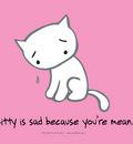 Kitty Is Sad